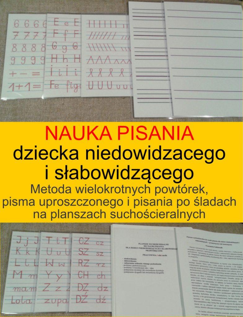 Nauka pisania dziecka niedowidzącego i słabowidzącego - metoda wielokrotnych powtórek, pisma uproszczonego i pisania po śladach na planszach suchościeralnych mamotatopokazmi.pl