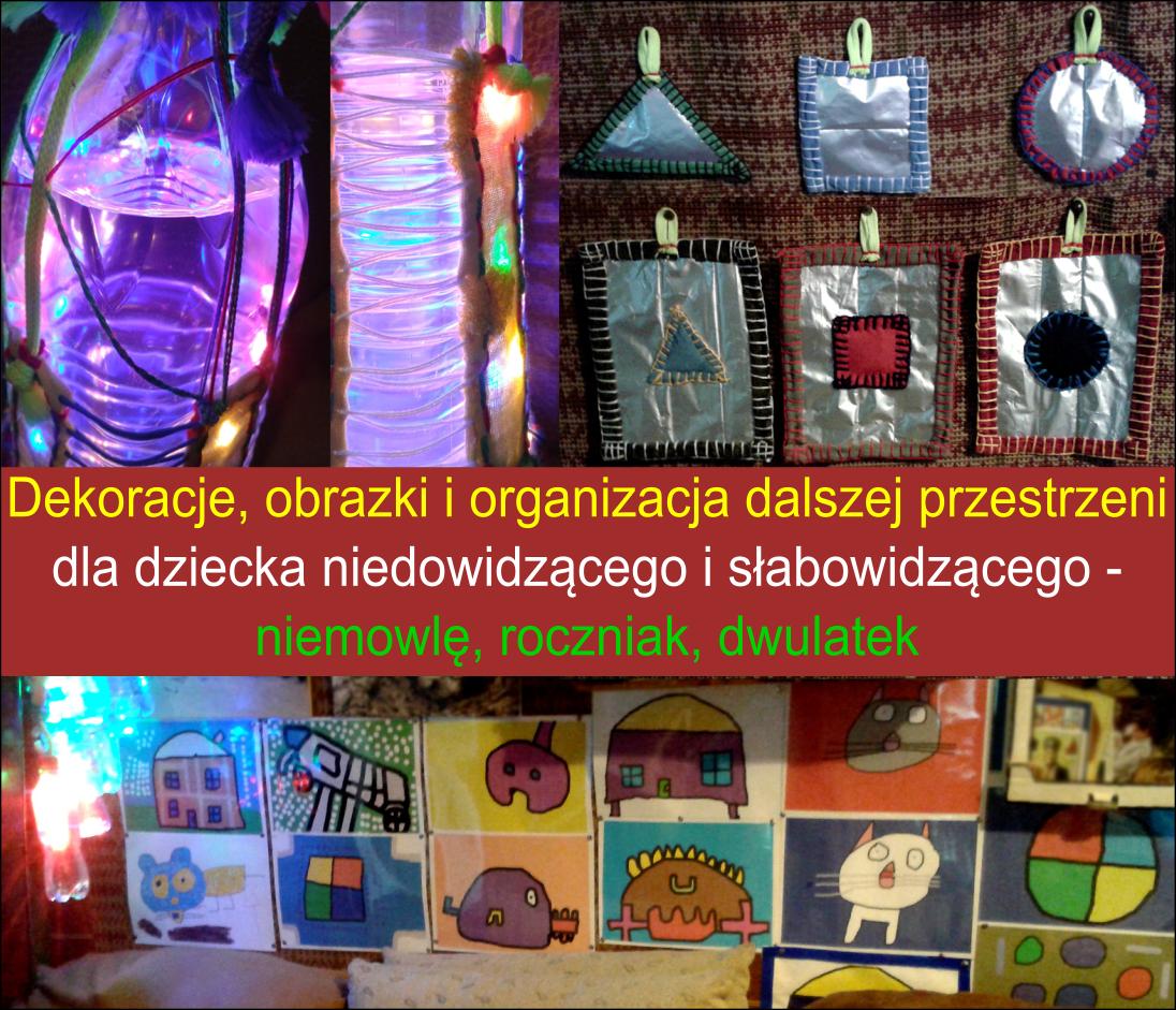 Dekoracje, obrazki i organizacja dalszej przestrzeni dla dziecka niedowidzącego i słabowidzącego mamotatopokazmi.pl